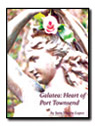 Galatea:Heart of Port Townsend, by Sara Ybarra Lopez